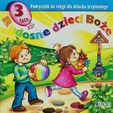 Radosne dzieci Boże Podręcznik do religii dla dziecka trzyletniego