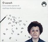 O czarach Ciocia Jadzia zaprasza do wspólnego słuchania muzyki
