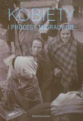 Kobiety i procesy migracyjne