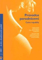Průvodce porodnicemi České republiky 2004 (2. vyd.)