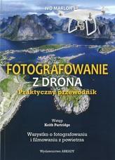 Fotografowanie z drona. Praktyczny przewodnik