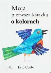 MOJA PIERWSZA KSIĄŻKA O KOLORACH WYD. 2017