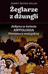 ŻEGLARZE Z DŻUNGLI JEDYNA W ŚWIECIE ANTOLOGIA LITERATURY MALAJSKIEJ