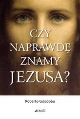 CZY NAPRAWDĘ ZNAMY JEZUSA