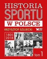 HISTORIA SPORTU W POLSCE TOM 1