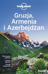 GRUZJA ARMENIA AZERBEJDŻAN LONELY PLANET