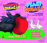 Kolorowa edukacja. Ptaki świata.