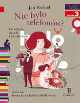 NIE BYŁO TELEFONÓW O CÓRKACH OJCACH I WYNALAZKACH CZYTAM SOBIE POZIOM 3