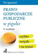 PRAWO GOSPODARCZE PUBLICZNE W PIGUŁCE WYD. 4