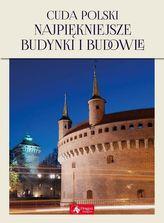 Cuda Polski. Najpiękniejsze budynki i budowle