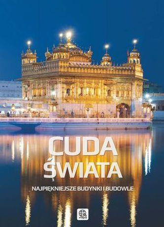 CUDA ŚWIATA NAJPIĘKNIEJSZE BUDYNKI I BUDOWLE WYD. 2