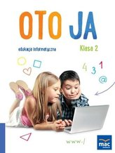 Oto Ja. Edukacja informatyczna SP 2 + CD MAC