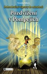 Dobrodružné výpravy do minulosti Pozdvižení v Pompejích