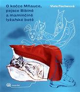 O kočce Mňauce a pejsce Bibině a maminčině lyžařské botě
