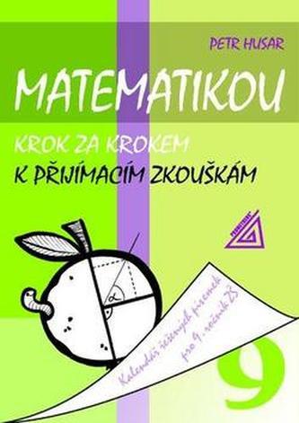 Matematikou krok za krokem k přijímacím zkouškám : kalendář řešených písemek pro 9. ročník ZŠ - Náhled učebnice
