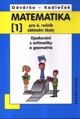 Matematika pro 6. ročník ZŠ - 1. díl (Opakování z aritmetiky a geometrie) - 3. vydání