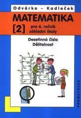 Matematika pro 6. ročník ZŠ - 2. díl (Desetinná čísla, Dělitelnost) - 3. vydání