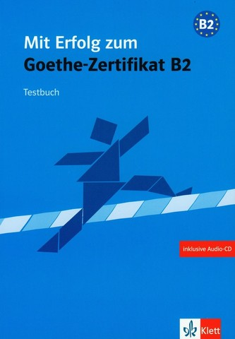 Mit Erfolg zum Goethe-Zertifikat B2,testbuch - Náhled učebnice
