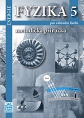 Fyzika 5 pro základní školy - Energie - Metodická příručka