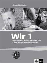 Wir 1 - Němčina pro 2. stupeň ZŠ a nižší ročníky 8-letých gymnázií - Metodická příručka