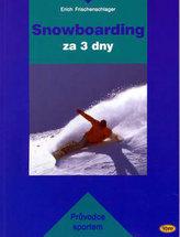 Snowboarding za 3 dny
