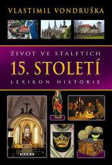Život ve staletích - 15. století - Lexikon historie