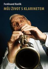 Můj život s klarinetem - Vzpomínky legendárního kapelníka divadla Semafor