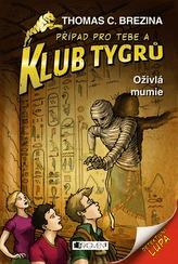Klub Tygrů – Oživlá mumie