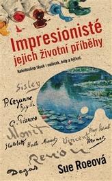 Impresionisté - Jejich životní příběhy