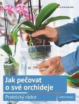 Jak pečovat o své orchideje - Praktický rádce