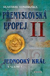 Přemyslovská epopej II. - Jednooký král Václav I.