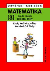Matematika 3 pro 8. ročník ZŠ - Kruh, kružnice, válec; konstrukční úlohy