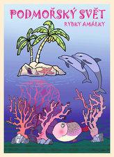 Podmořský svět rybky Amálky - omalovánky
