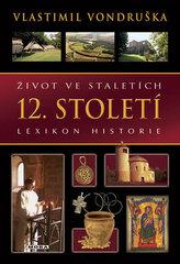 Život ve staletích - 12. století - Lexikon historie - 2. vydání