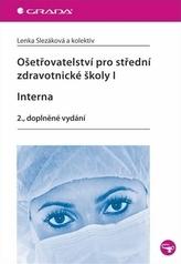 Ošetřovatelství pro střední zdravotnické školy I – Interna - 2. vydání