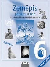 Zeměpis 6 pro ZŠ a víceletá gymnázia - příručka učitele /2.vydání/