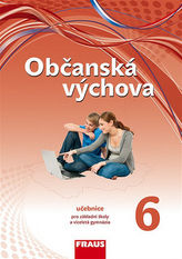 Občanská výchova 6 pro ZŠ a víceletá gymnázia /nová generace/ - učebnice
