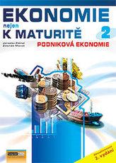 Ekonomie nejen k maturitě 2. - Podniková ekonomie - 2.vydání