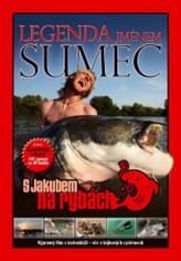 S Jakubem na rybách Legenda jménem sumec