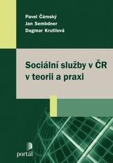Sociální služby v ČR v teorii a praxi