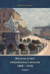 Bratislavský okrášľovací spolok 1868 - 1918
