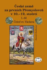 České země za prvních Přemyslovců v 10. - 12. století, I . díl / Čeleď sv. Václava