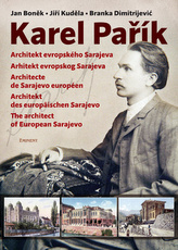 Karel Pařík – Architekt evropského Sarajeva