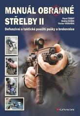 Manuál obranné střelby II - Defenzivní a taktické použití pušky a brokovnice