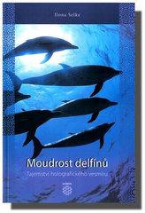Moudrost delfínů - Tajemství holografického vesmíru