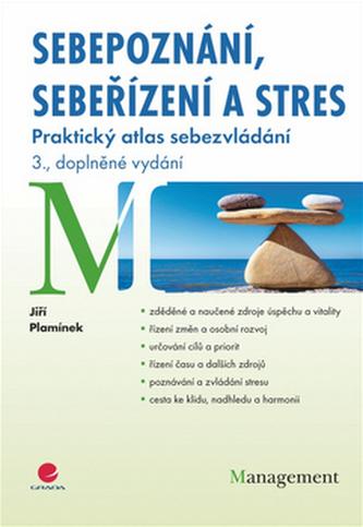Sebepoznání, sebeřízení a stres - Praktický atlas sebezvládání – 3., doplněné vydání - Náhled učebnice