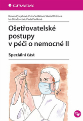 Ošetřovatelské postupy v péči o nemocné II - Speciální část