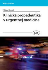 Klinická propedeutika v urgentnej medicíne