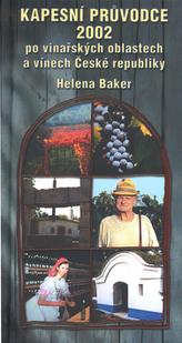 Kapesní průvodce 2002 po vinařských oblastech a vínech České republiky
