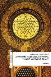 Anonymní hebrejská kronika z raně novověké Praze